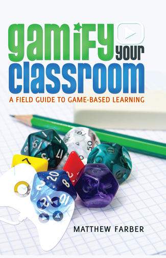 """Gamify Your Classroom"" is part handbook, part big picture assessment of innovation in the classroom."